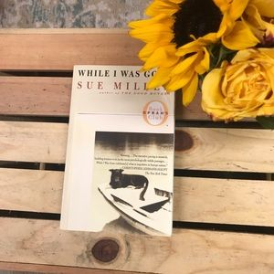 While I was gone- sue miller - paper back